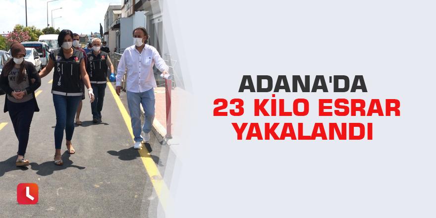 Adana'da 23 kilo esrar yakalandı