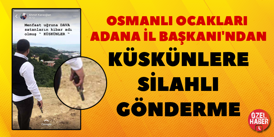 Osmanlı Ocakları İl Başkanı'ndan Silahlı mesaj
