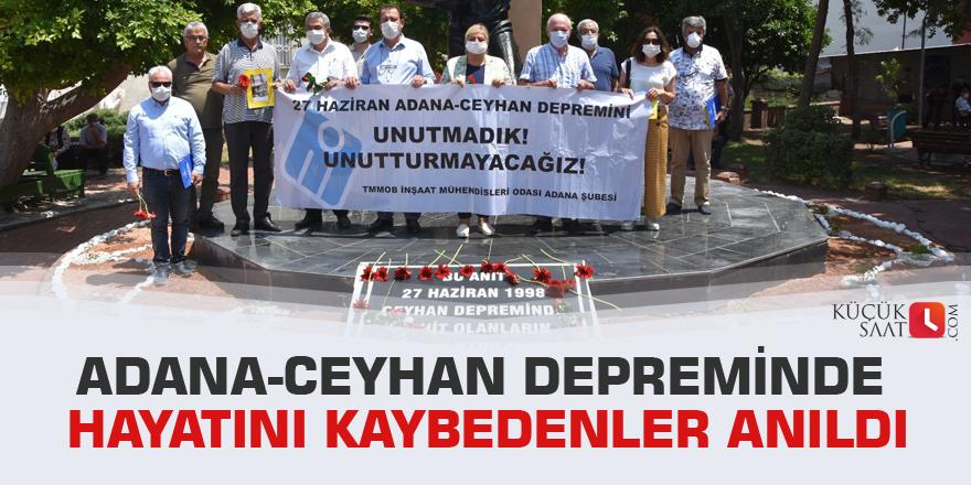 Adana-Ceyhan depreminde hayatını kaybedenler anıldı