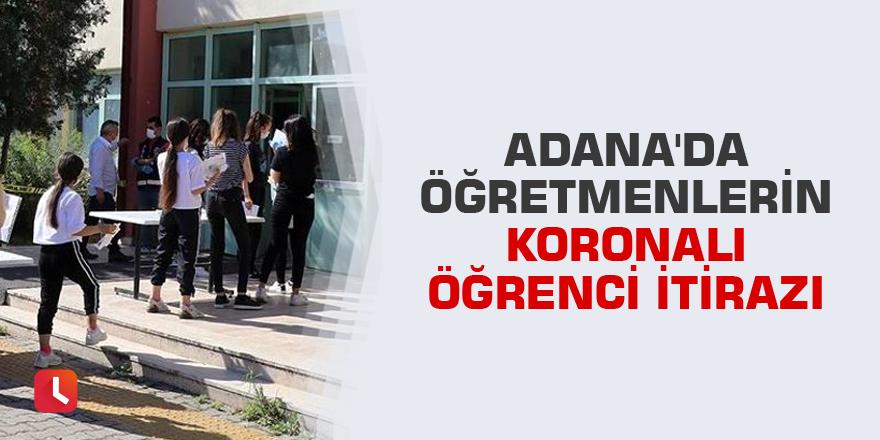 Adana'da öğretmenlerin koronalı öğrenci itirazı