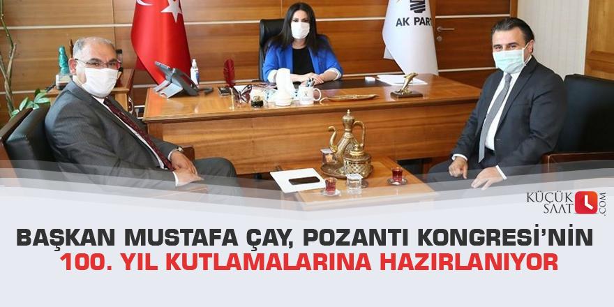 Başkan Mustafa Çay, Pozantı Kongresi'nin 100. yıl kutlamalarına hazırlanıyor