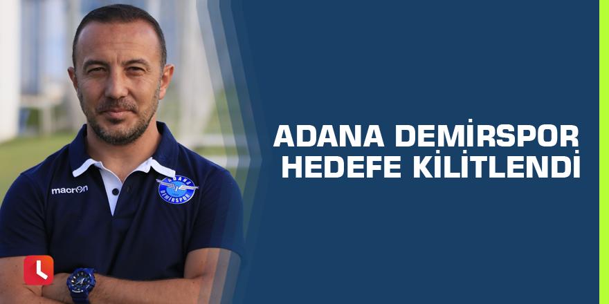 Adana Demirspor hedefe kilitlendi