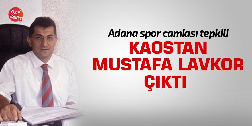Kaostan Mustafa Lavkor çıktı
