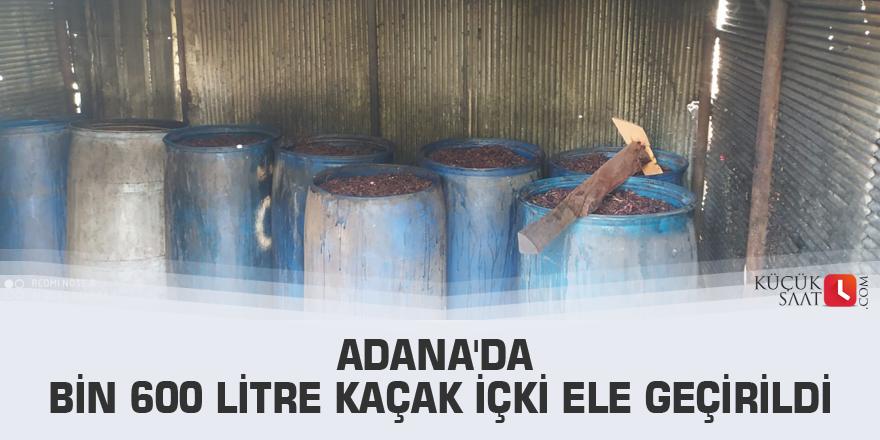 Adana'da bin 600 litre kaçak içki ele geçirildi