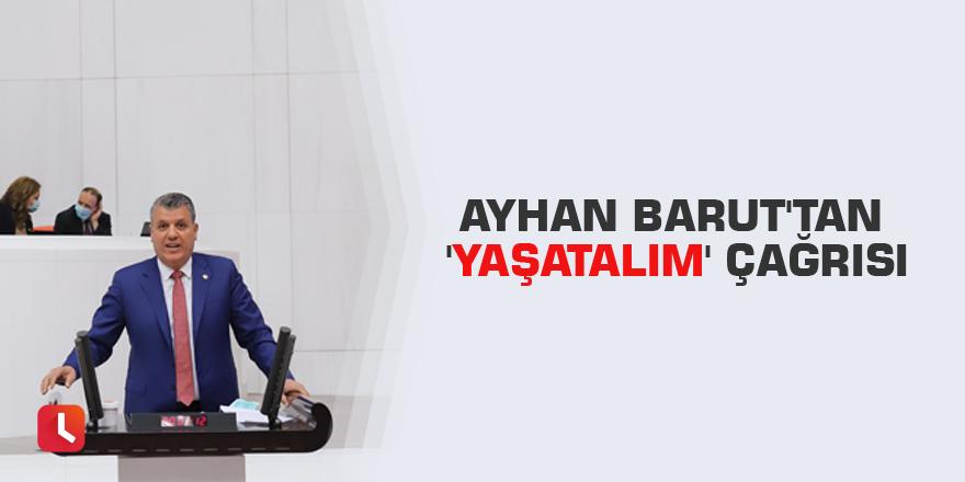 Ayhan Barut'tan 'Yaşatalım' çağrısı