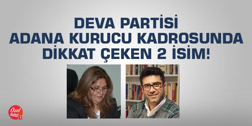 Deva Partisi Adana kurucu kadroda dikkat çeken 2 isim!