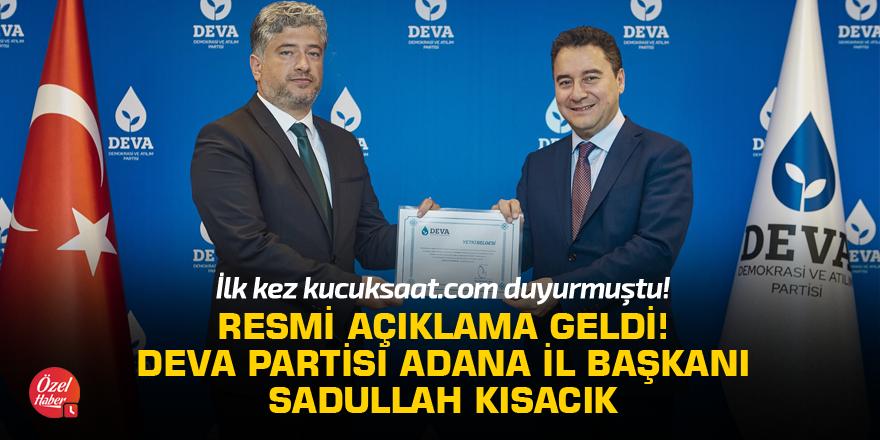 Resmi açıklama geldi! Deva Partisi Adana İl Başkanı Sadullah Kısacık